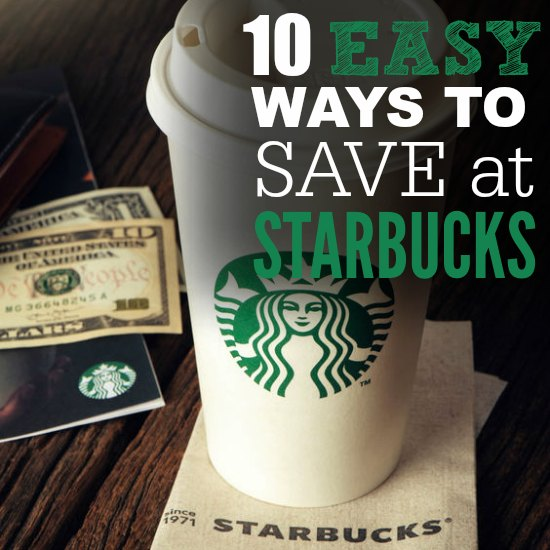 10 Easy Ways to Save Money at Starbucks