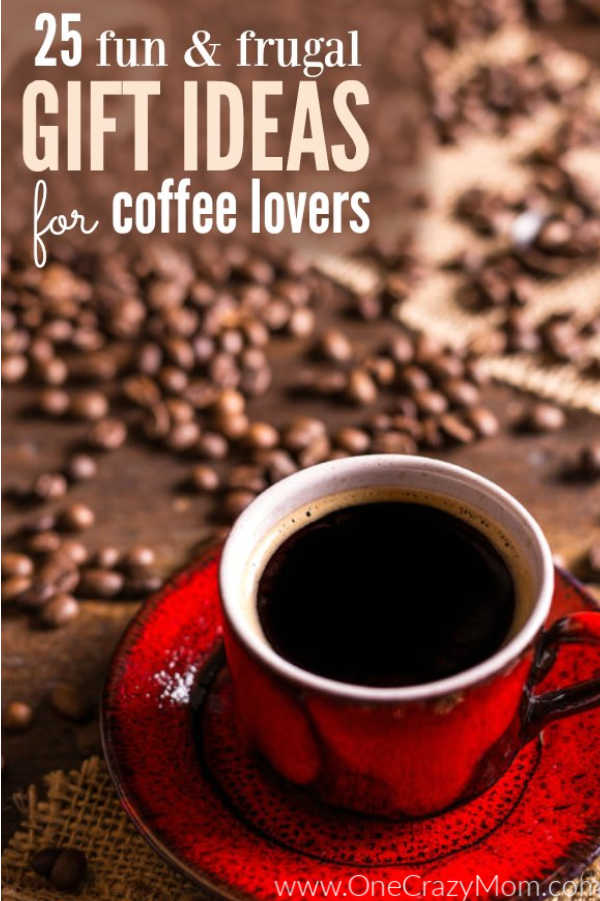 Today we are talking about the Best gifts for coffee lovers. Find 25 fun but frugal gifts for coffee lovers they will love.