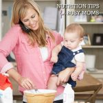 7 Nutrition Tips for Busy Moms