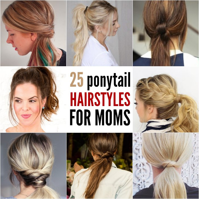 Easy and Fabulous Ponytail Hairstyles for Busy Moms