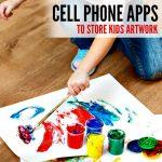 Reducing Mom Guilt: 5 Amazing Apps for Kids Art Storage