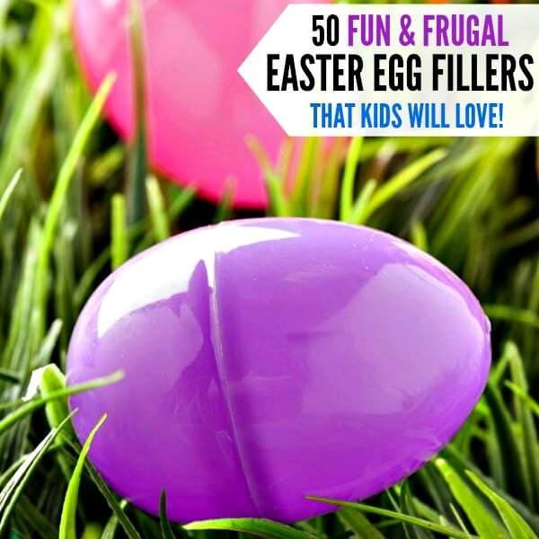 50 Fun and Frugal Plastic Easter Egg Fillers