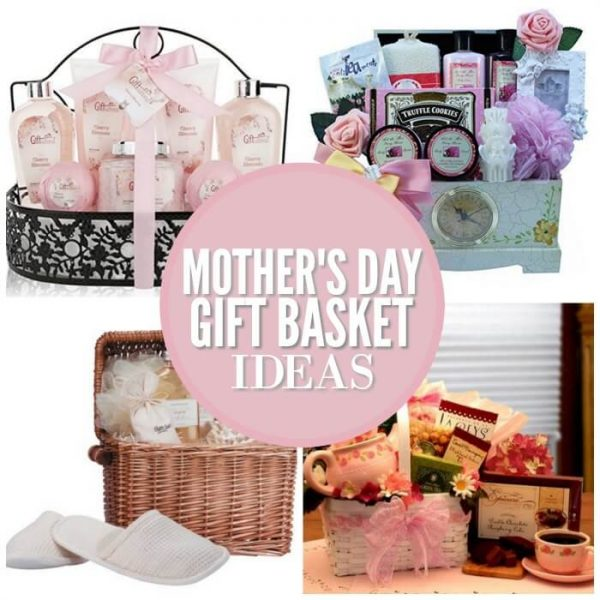 20 Mother's Day Gift Basket Ideas She will Love