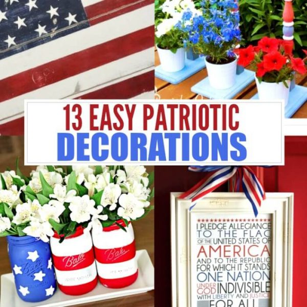 13 Quick and Easy Patriotic Decorations You can Make Today!