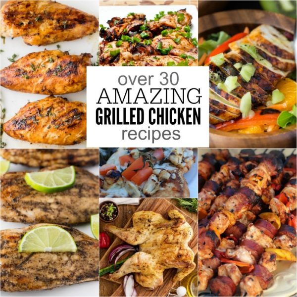 Over 30 Easy Grilled Chicken recipes to try!