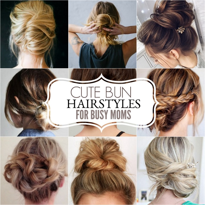 Easy and Cute Bun Hairstyles for Busy Moms