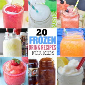20 Kid Friendly Frozen Drink Recipes to cool you off