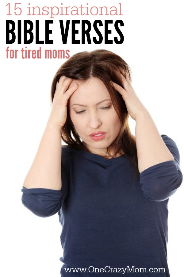 Find inspirational Bible verses for tired moms here. 15 inspirational Bible Verses to encourage the weary mom today. Learn to thrive and not just survive!