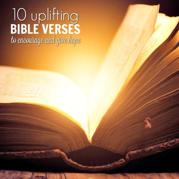 10 Uplifting Bible Verses to Encourage and Give Hope