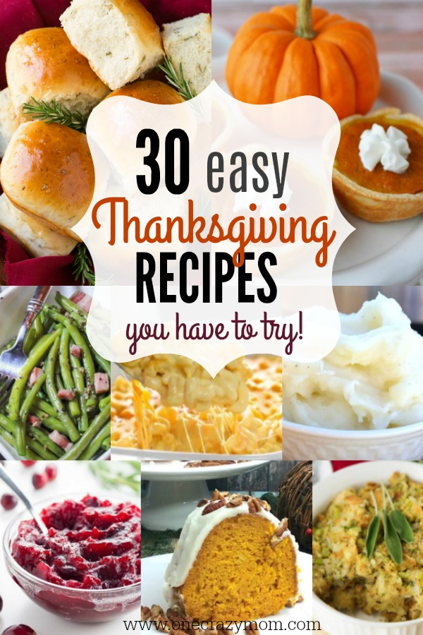 Try these delicious Thanksgiving side dishes and Thanksgiving dessert recipes. 30 Easy Thanksgiving Recipes you will love!