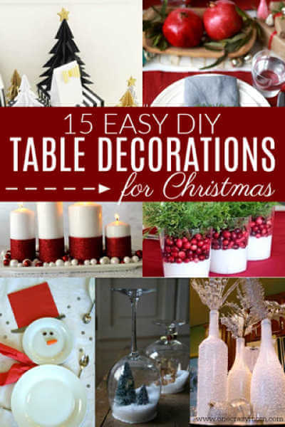 Create Christmas table top decorations with these easy ideas. 15 DIY Christmas table decorations anyone can make. Simple Christmas table decoration ideas.