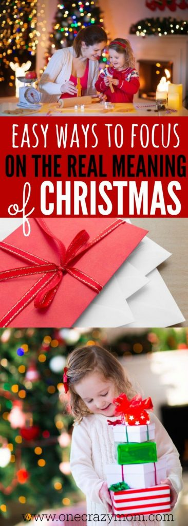 Tips to focus on the true meaning of Christmas. Learn how to focus on true meaning of Christmas. 7 ideas to make the real meaning of Christmas a priority.