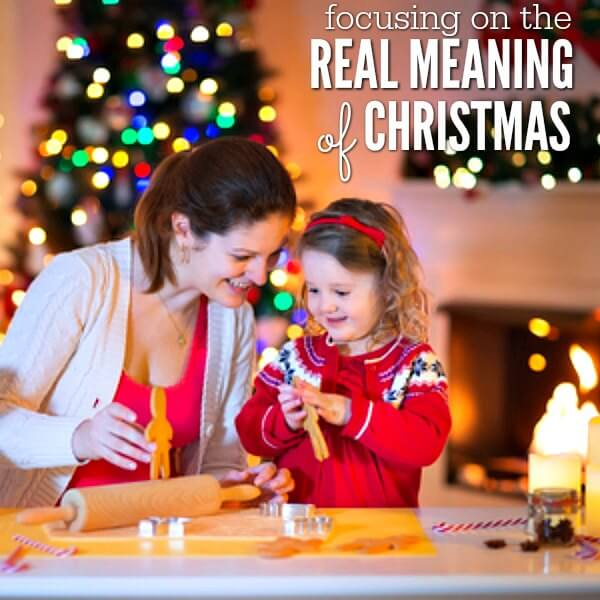7 Easy Ways to Focus on the True Meaning of Christmas this year