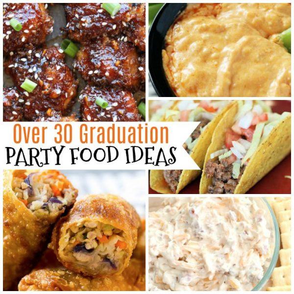 30+ easy Graduation Party Food Ideas